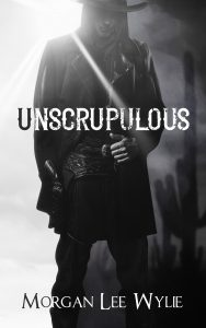 Unscrupulous: A Western Romance & Adventure Novel Book Cover
